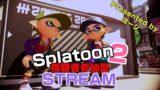スプラトゥーン2 -  [Splatoon 2 Live stream ] 10.01.2019